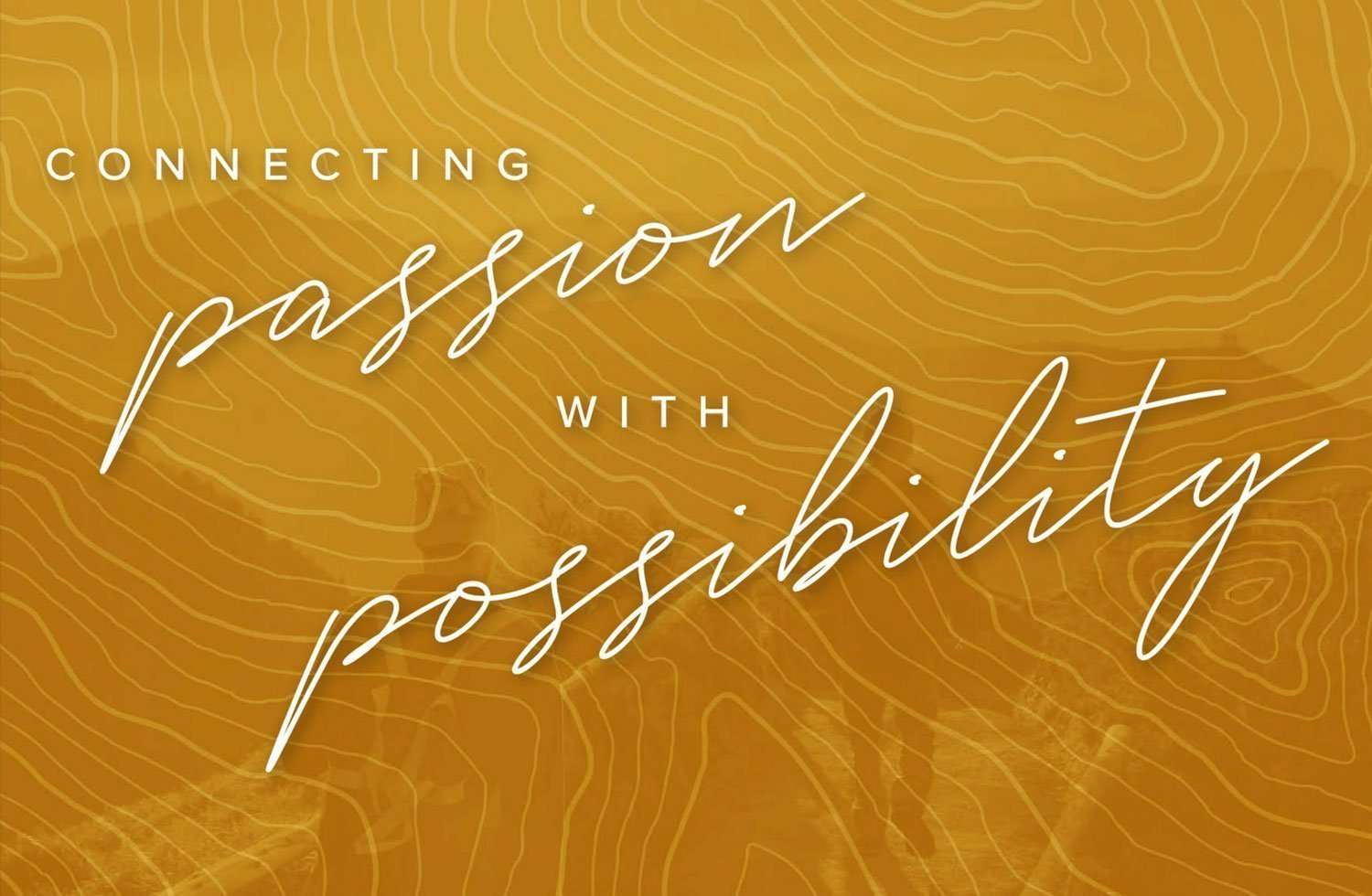 Passion with possibility